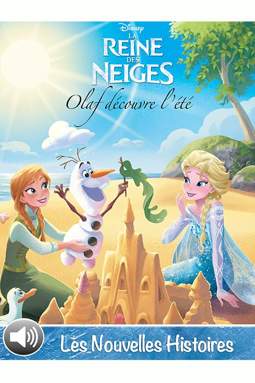 Olaf découvre l'été – La Reine des Neiges – Les Nouvelles Histoires