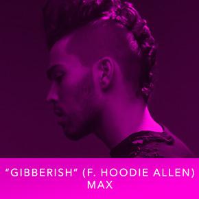 """""""Gibberish (f. Hoodie Allen)"""" by Max"""