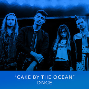 """Cake By The Ocean"" by DNCE"