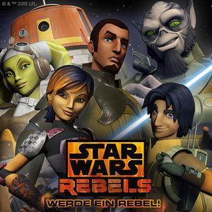 Star Wars Rebels - Werde ein Rebel!